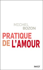 Pratique de l'amour (Michel Bozon)