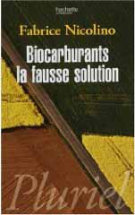 Biocarburants, la fausse solution