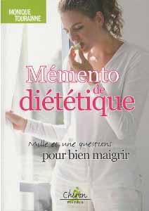 Mémento de diététique. Mille et une questions pour bien maigrir - Monique Tourainne