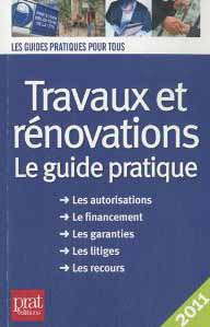 Travaux et rénovations - le guide pratique 2011